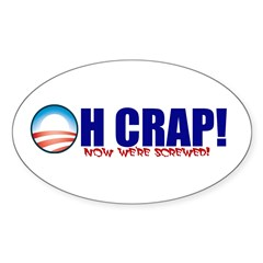 Oh Crap! Now we're screwed! Oval Decal