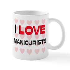 I LOVE MANICURISTS Mug