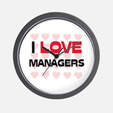 I LOVE MANAGERS Wall Clock