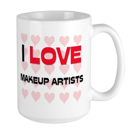 I LOVE MAKEUP ARTISTS Large Mug