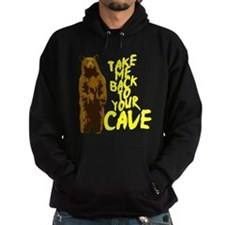 Take Me Back To Your Cave Hoodie