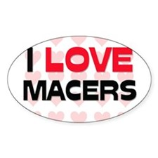 I LOVE MACERS Oval Decal