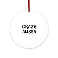 CRAZY ALISSA Ornament (Round)