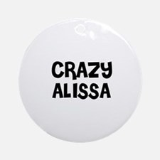 CRAZY ALISSA Ornament (Round)