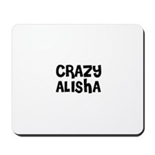 CRAZY ALISHA Mousepad