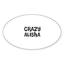 CRAZY ALISHA Oval Decal