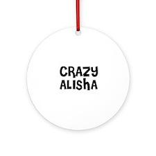 CRAZY ALISHA Ornament (Round)
