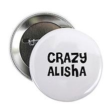 CRAZY ALISHA Button