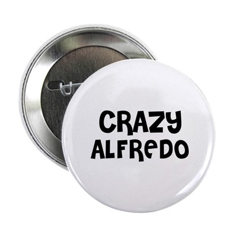 "CRAZY ALFREDO 2.25"" Button (10 pack)"