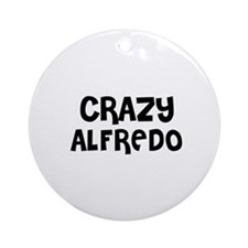 CRAZY ALFREDO Ornament (Round)