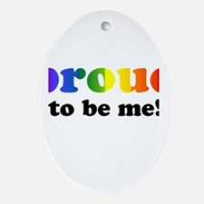 Proud to be me... Oval Ornament