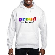 Proud to be me... Hoodie