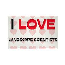 I LOVE LANDSCAPE SCIENTISTS Rectangle Magnet
