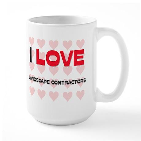 I LOVE LANDSCAPE CONTRACTORS Large Mug
