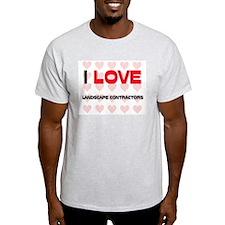 I LOVE LANDSCAPE CONTRACTORS T-Shirt
