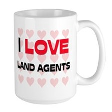 I LOVE LAND AGENTS Mug