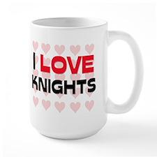 I LOVE KNIGHTS Mug