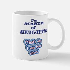 I'M SCARED OF HEIGHTS Why I w Mug