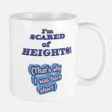 I'M SCARED OF HEIGHTS Why I w Small Small Mug
