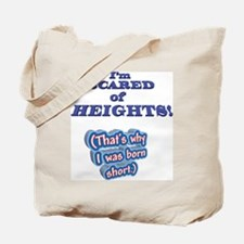 I'M SCARED OF HEIGHTS Why I w Tote Bag