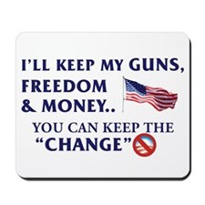 Keep Guns, Freedom & Money Mousepad