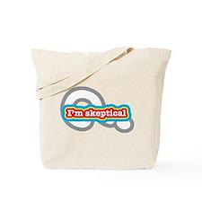 I'm skeptical Tote Bag