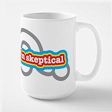 I'm skeptical Mug
