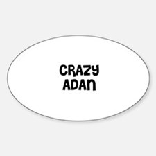 CRAZY ADAN Oval Decal
