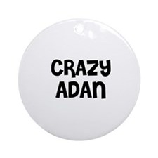 CRAZY ADAN Ornament (Round)