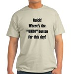 Undo button for this day Light T-Shirt