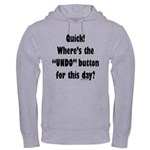Undo button for this day Hooded Sweatshirt