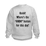 Undo button for this day Kids Sweatshirt