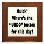 Undo button for this day Framed Tile