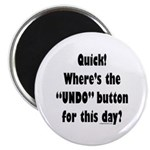 Undo button for this day Magnet