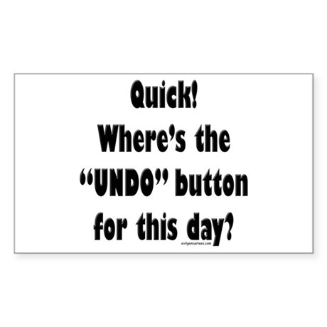 Undo button for this day Rectangle Sticker