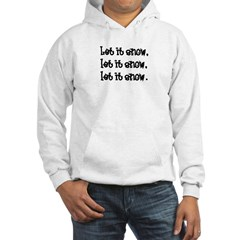 Let it snow (adult shirts) Hoodie