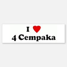 I Love 4 Cempaka Bumper Bumper Bumper Sticker