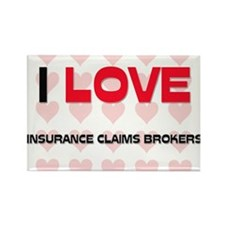 I LOVE INSURANCE CLAIMS BROKERS Rectangle Magnet
