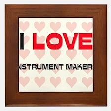 I LOVE INSTRUMENT MAKERS Framed Tile