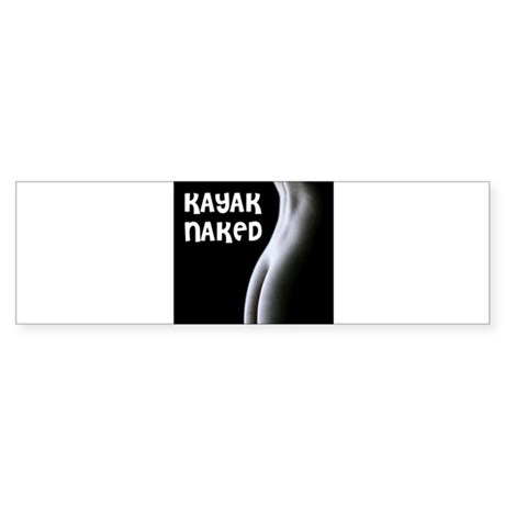 KAYAK NAKED Bumper Sticker