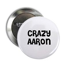 CRAZY AARON Button