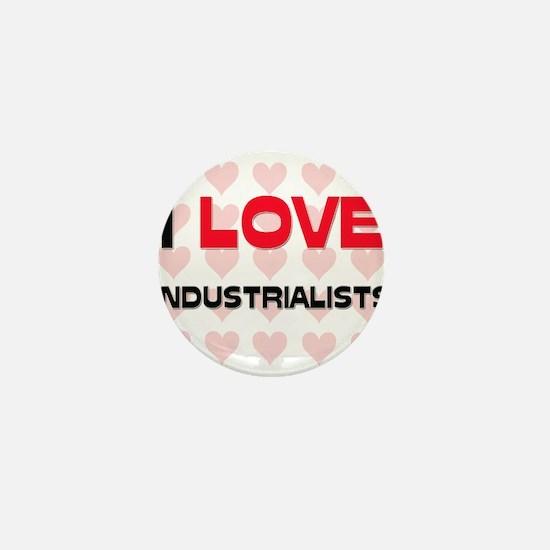 I LOVE INDUSTRIALISTS Mini Button
