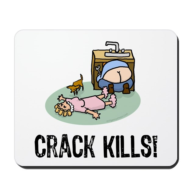 Crack kills! funny Mousepad by evilgeniusstore