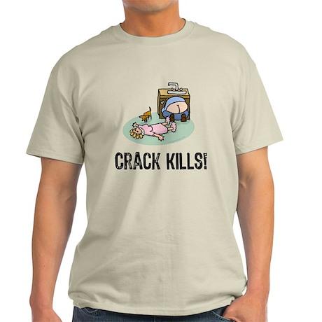 Crack kills! funny Light T-Shirt