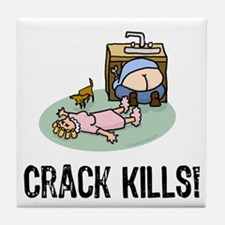 Crack kills! funny Tile Coaster