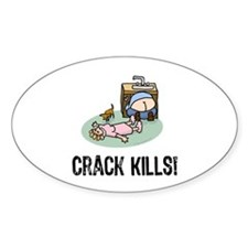 Crack kills! funny Oval Decal