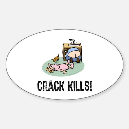 Crack kills! funny Oval Decal