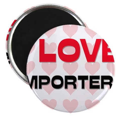 "I LOVE IMPORTERS 2.25"" Magnet (10 pack)"