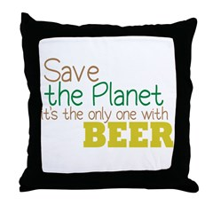 Only Planet with Beer Throw Pillow