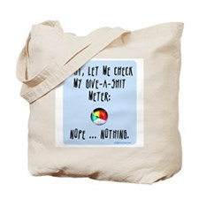 Give-a-shit meter Tote Bag